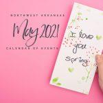 Northwest Arkansas Calendar of Events: May 2021