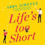 What We're Reading: Life's Too Short by Abby Jimenez