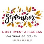 September 2021: Calendar of Events in Northwest Arkansas